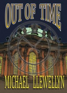Out of Time by Michael Llewellyn - Coming in 2017